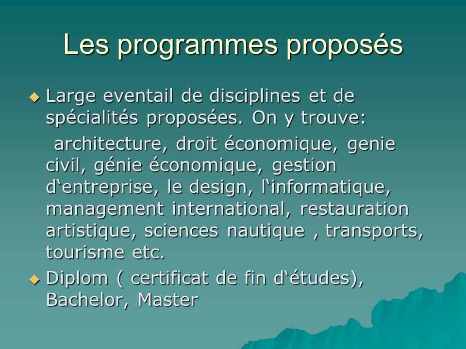 Les programmes proposés Large eventail de disciplines et de spécialités proposées.