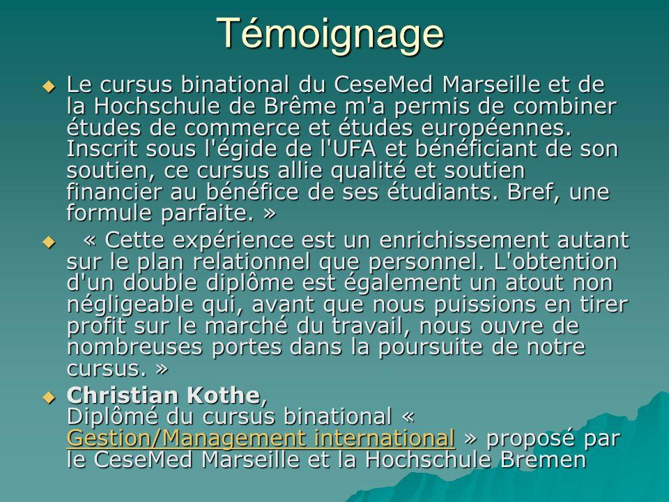 Témoignage Le cursus binational du CeseMed Marseille et de la Hochschule de Brême m a permis de combiner études de commerce et études européennes.