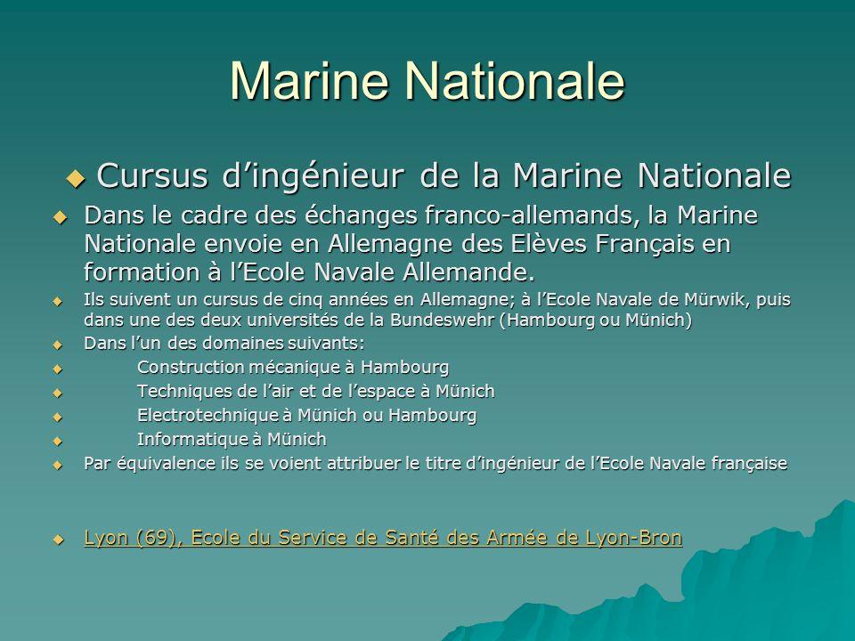Marine Nationale Cursus dingénieur de la Marine Nationale Cursus dingénieur de la Marine Nationale Dans le cadre des échanges franco-allemands, la Marine Nationale envoie en Allemagne des Elèves Français en formation à lEcole Navale Allemande.
