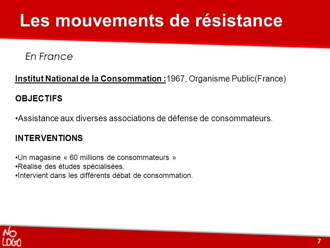 En France Institut National de la Consommation :1967, Organisme Public(France) OBJECTIFS Assistance aux diverses associations de défense de consommate