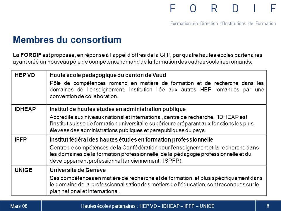 Mars 08 6 Hautes écoles partenaires : HEP VD – IDHEAP – IFFP – UNIGE Membres du consortium HEP VDHaute école pédagogique du canton de Vaud Pôle de compétences romand en matière de formation et de recherche dans les domaines de lenseignement.