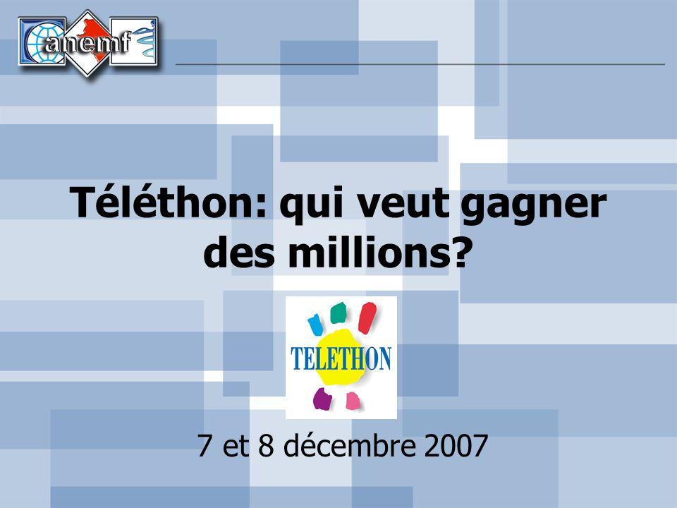 Téléthon: qui veut gagner des millions? 7 et 8 décembre 2007
