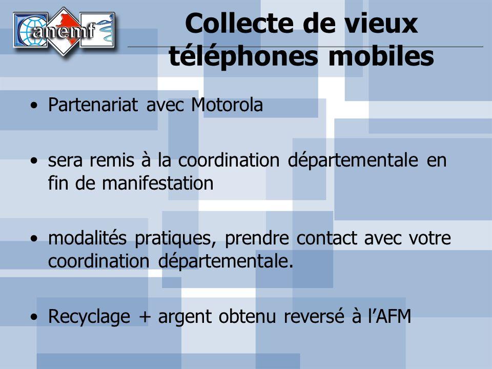 Collecte de vieux téléphones mobiles Partenariat avec Motorola sera remis à la coordination départementale en fin de manifestation modalités pratiques