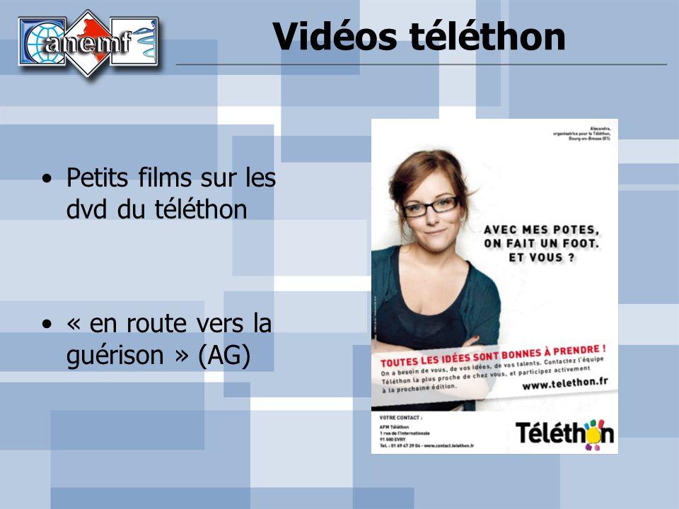 Vidéos téléthon Petits films sur les dvd du téléthon « en route vers la guérison » (AG)