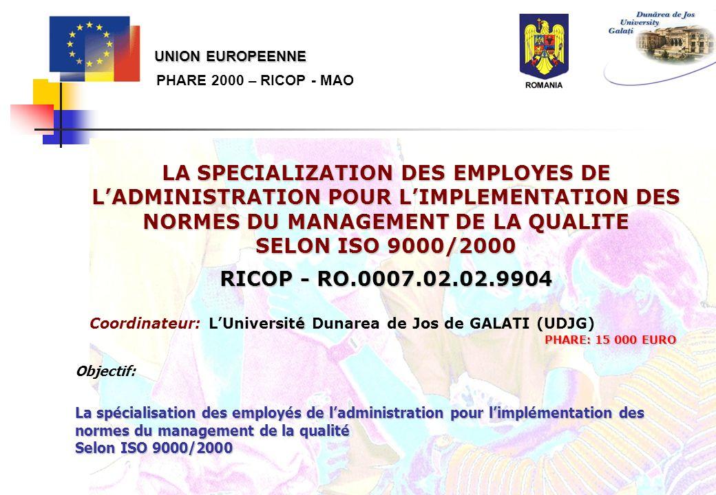 PHARE 2000 – RICOP - MAO LA SPECIALIZATION DES EMPLOYES DE LADMINISTRATION POUR LIMPLEMENTATION DES NORMES DU MANAGEMENT DE LA QUALITE SELON ISO 9000/