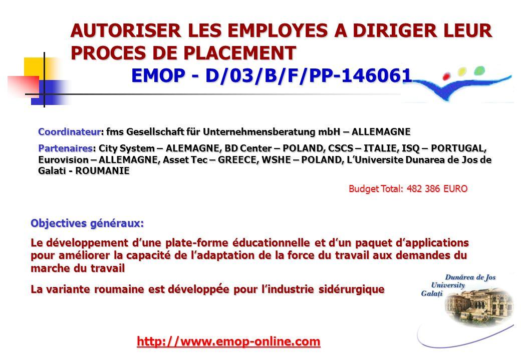 AUTORISER LES EMPLOYES A DIRIGER LEUR PROCES DE PLACEMENT EMOP - D/03/B/F/PP-146061 Coordinateur: fms Gesellschaft für Unternehmensberatung mbH – ALLE