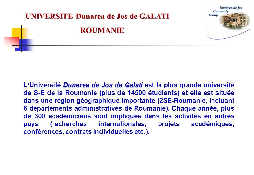 Dunarea de Jos de Galati LUniversité Dunarea de Jos de Galati est la plus grande université de S-E de la Roumanie (plus de 14500 étudiants) et elle es