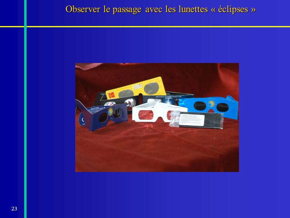 23 Observer le passage avec les lunettes « éclipses »