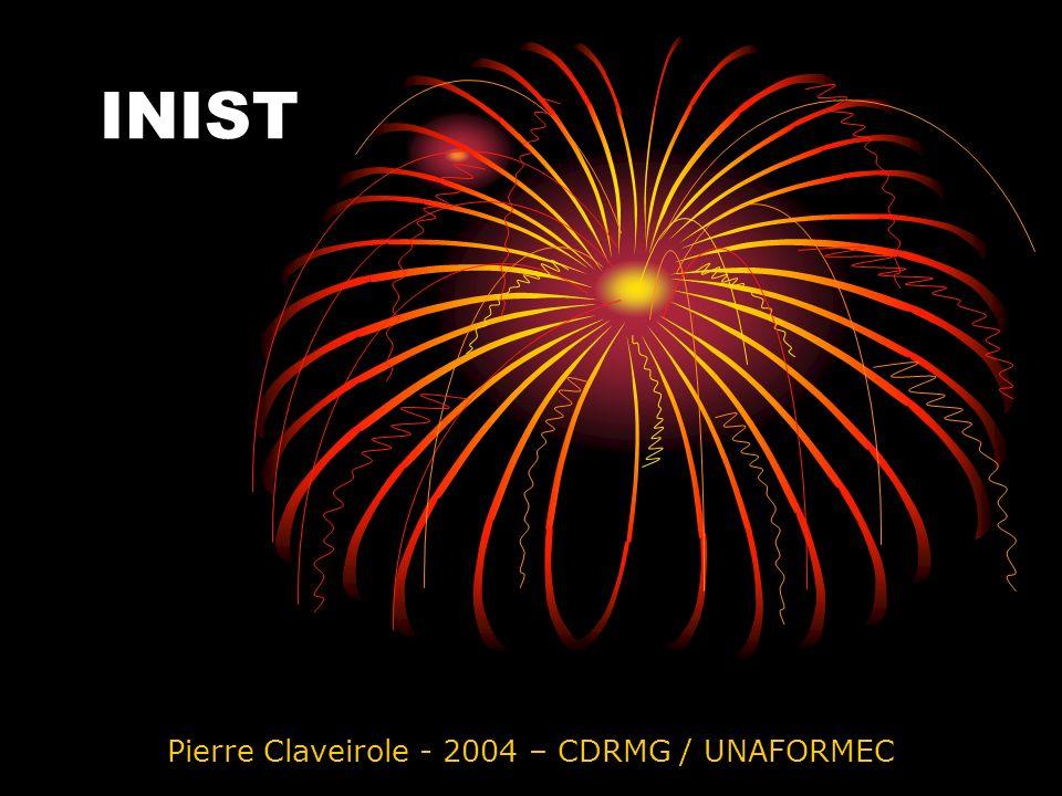 INIST Pierre Claveirole - 2004 – CDRMG / UNAFORMEC