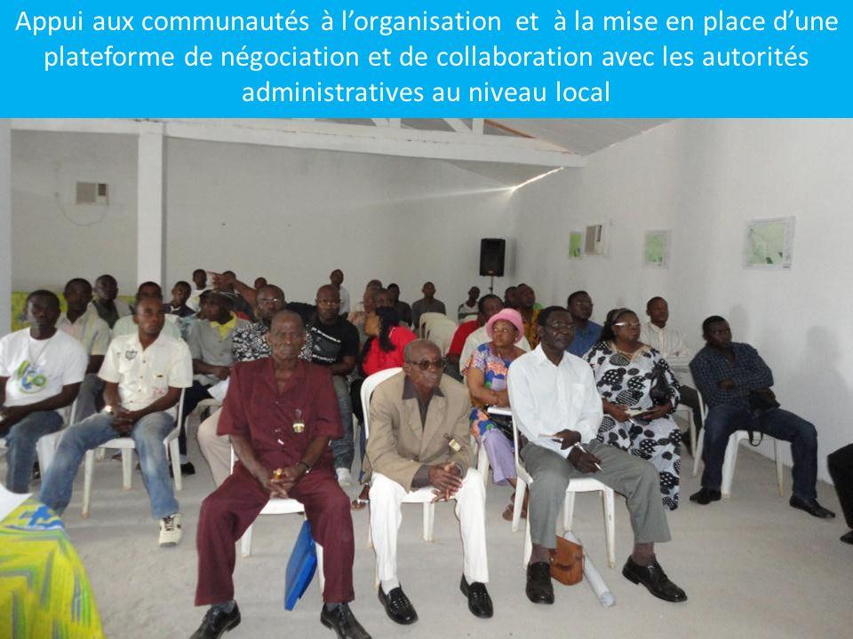 Appui aux communautés à lorganisation et à la mise en place dune plateforme de négociation et de collaboration avec les autorités administratives au n