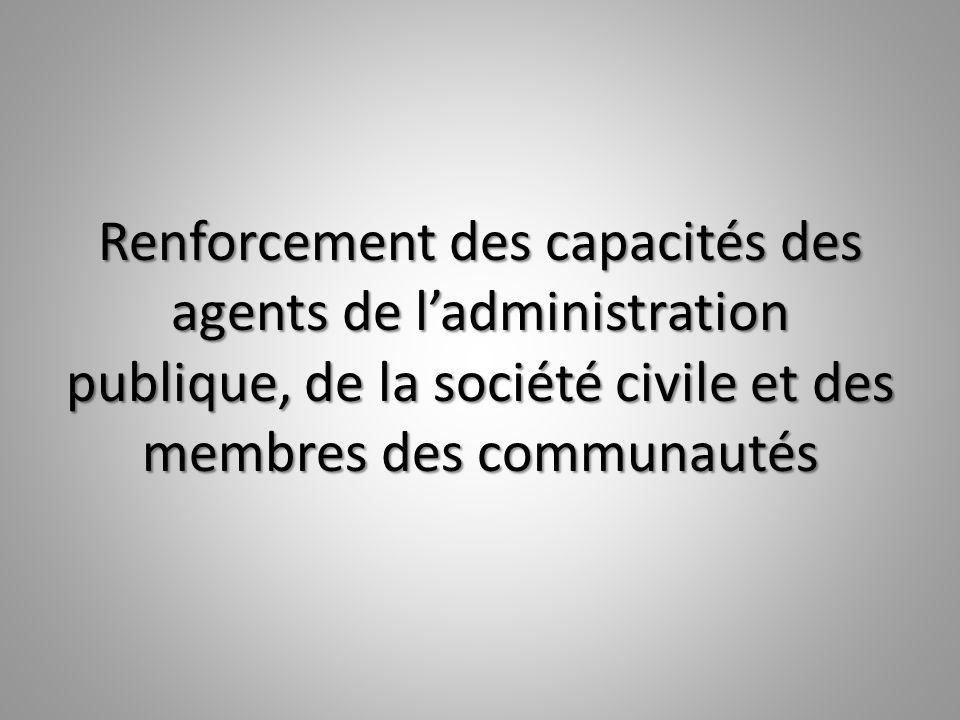 Renforcement des capacités des agents de ladministration publique, de la société civile et des membres des communautés