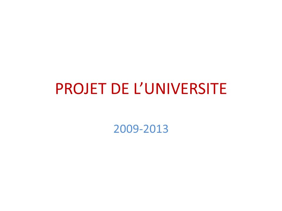 PROJET DE LUNIVERSITE 2009-2013