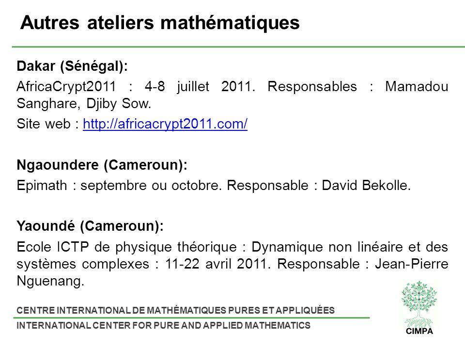 CENTRE INTERNATIONAL DE MATHÉMATIQUES PURES ET APPLIQUÉES INTERNATIONAL CENTER FOR PURE AND APPLIED MATHEMATICS Autres ateliers mathématiques Dakar (Sénégal): AfricaCrypt2011 : 4-8 juillet 2011.