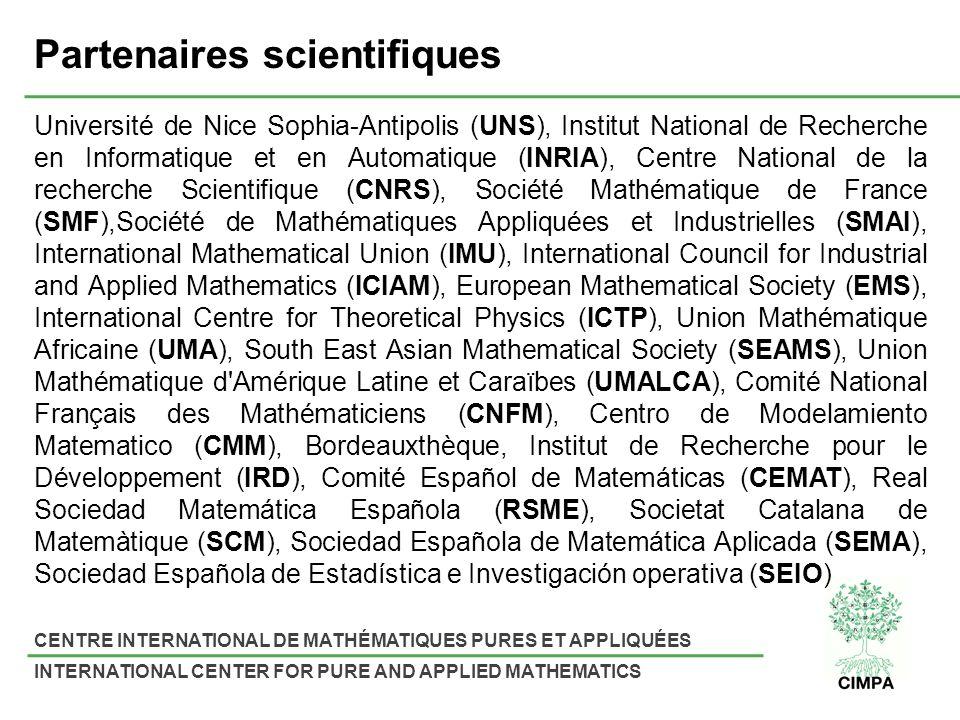 CENTRE INTERNATIONAL DE MATHÉMATIQUES PURES ET APPLIQUÉES INTERNATIONAL CENTER FOR PURE AND APPLIED MATHEMATICS Partenaires scientifiques Université d