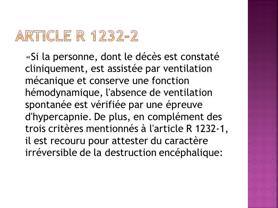 «Si la personne, dont le décès est constaté cliniquement, est assistée par ventilation mécanique et conserve une fonction hémodynamique, l'absence de