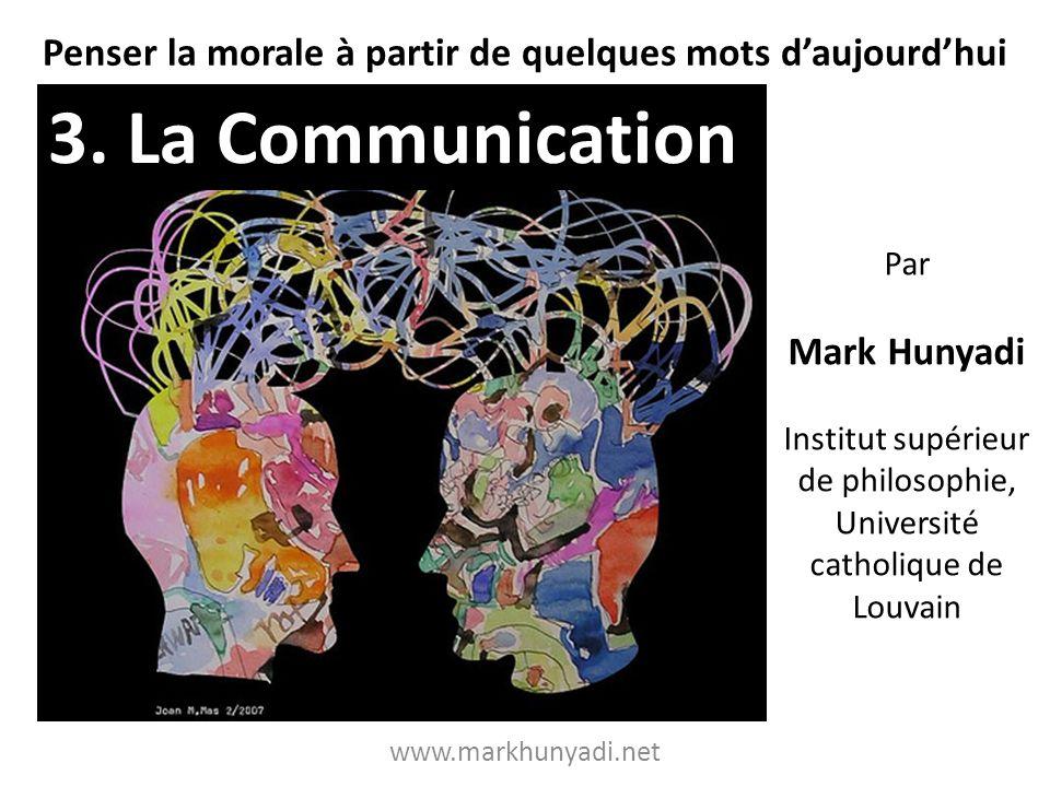 Penser la morale à partir de quelques mots daujourdhui Par Mark Hunyadi Institut supérieur de philosophie, Université catholique de Louvain www.markhu