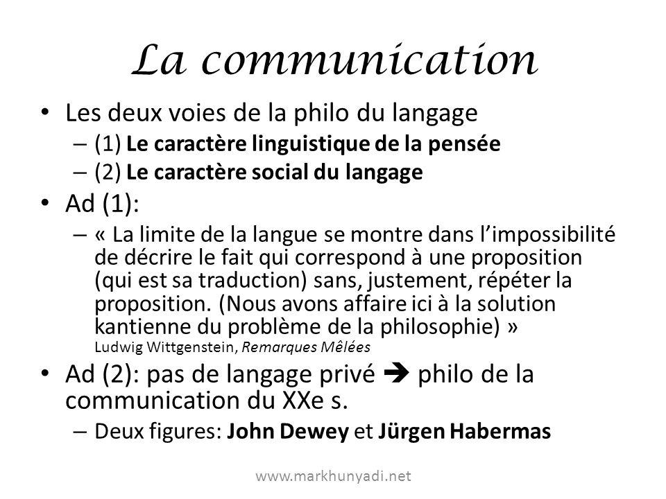 La communication: John Dewey (1859-1952) « Rien nest plus extraordinaire que la communication (…) ; et que le résultat de la communication soit la participation et le partage est un miracle à côté duquel la transsubstantiation elle-même fait pâle figure » (p.