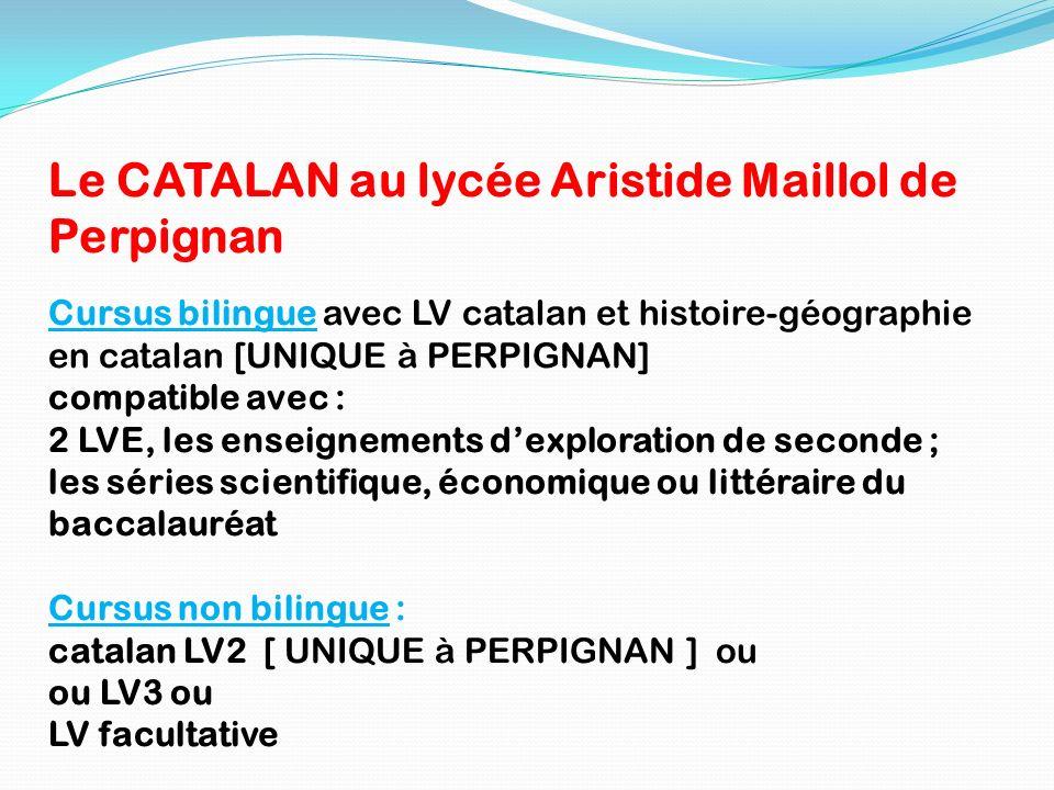 Le CATALAN au lycée Aristide Maillol de Perpignan Cursus bilingue avec LV catalan et histoire-géographie en catalan [UNIQUE à PERPIGNAN] compatible av