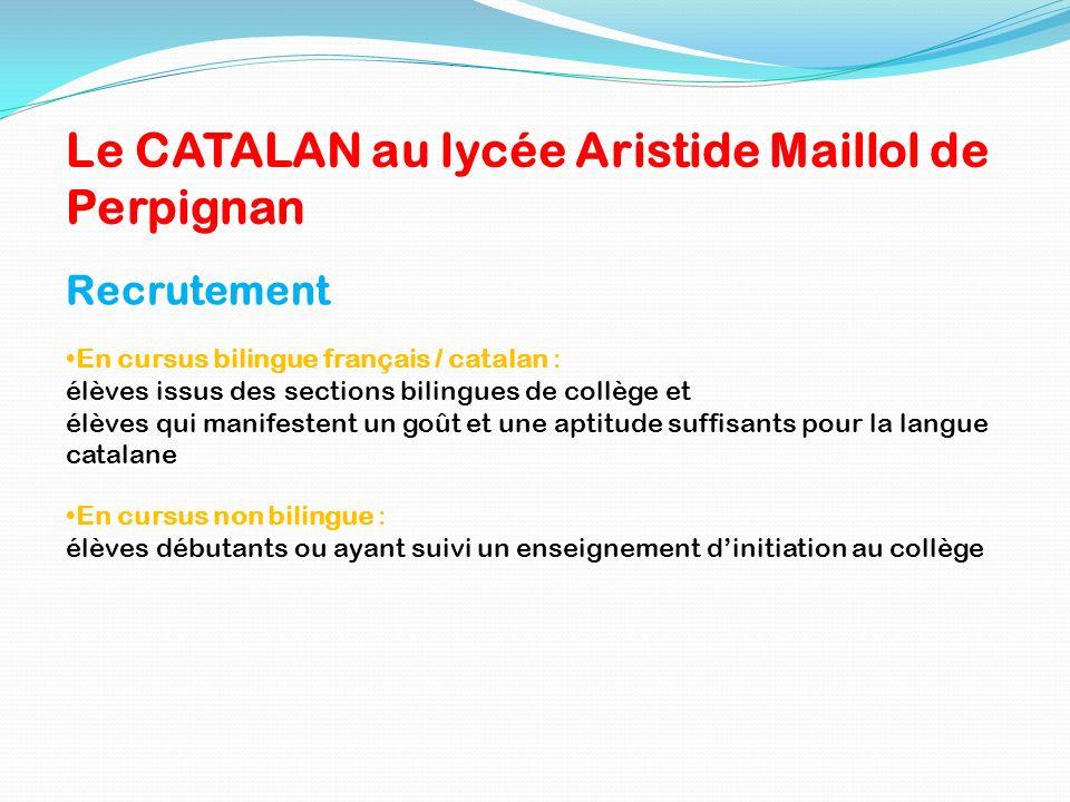 Recrutement En cursus bilingue français / catalan : élèves issus des sections bilingues de collège et élèves qui manifestent un goût et une aptitude s