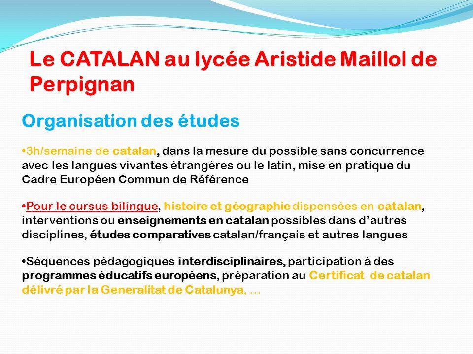 Organisation des études 3h/semaine de catalan, dans la mesure du possible sans concurrence avec les langues vivantes étrangères ou le latin, mise en p