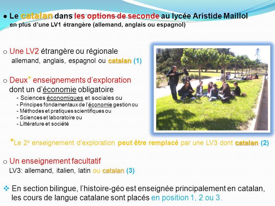 catalan Le catalan dans les options de seconde au lycée Aristide Maillol en plus dune LV1 étrangère (allemand, anglais ou espagnol) o Une LV2 étrangèr
