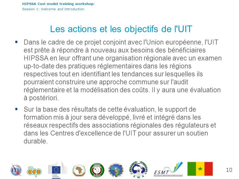 HIPSSA Cost model training workshop: Session 1: Welcome and Introduction Dans le cadre de ce projet conjoint avec l'Union européenne, l'UIT est prête
