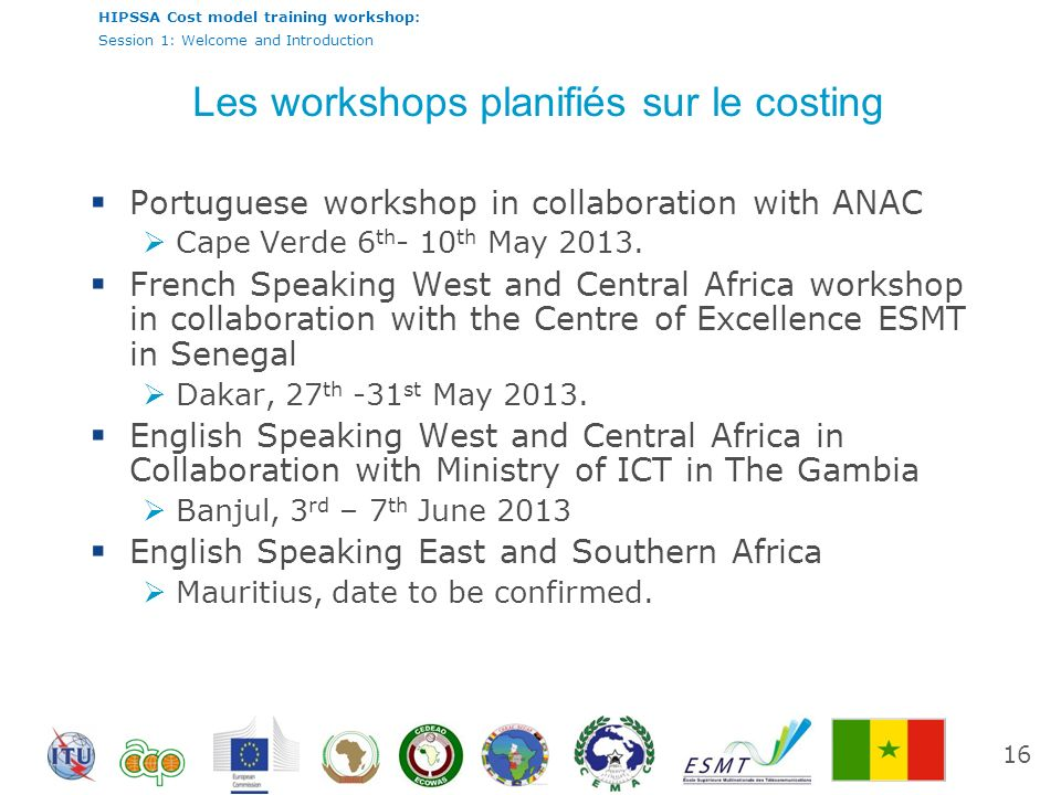 HIPSSA Cost model training workshop: Session 1: Welcome and Introduction Portuguese workshop in collaboration with ANAC Cape Verde 6 th - 10 th May 2013.