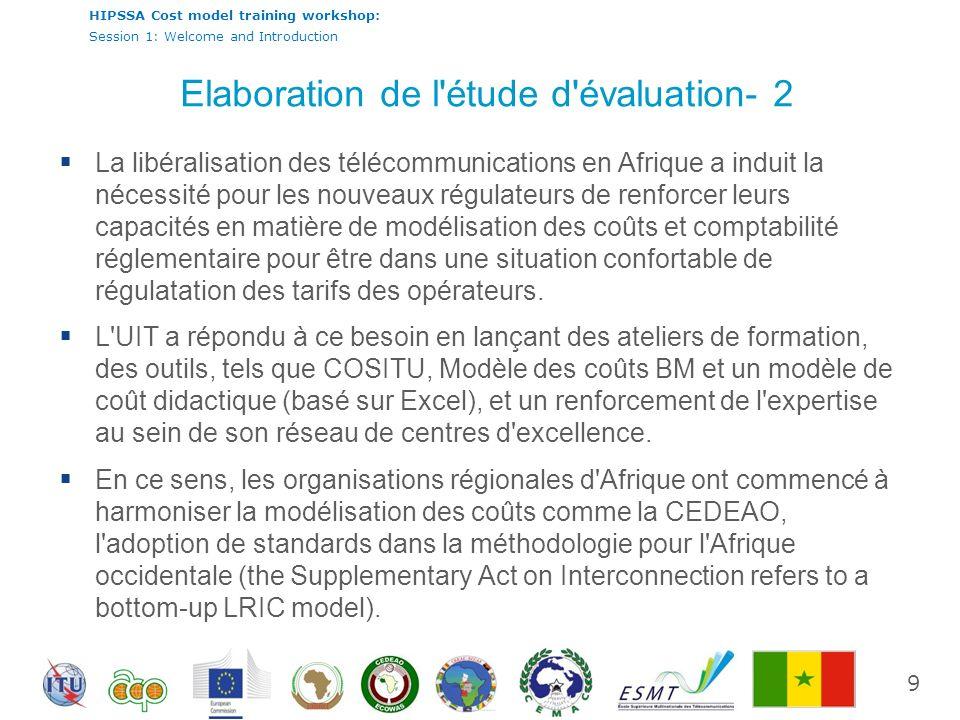 HIPSSA Cost model training workshop: Session 1: Welcome and Introduction La libéralisation des télécommunications en Afrique a induit la nécessité pou