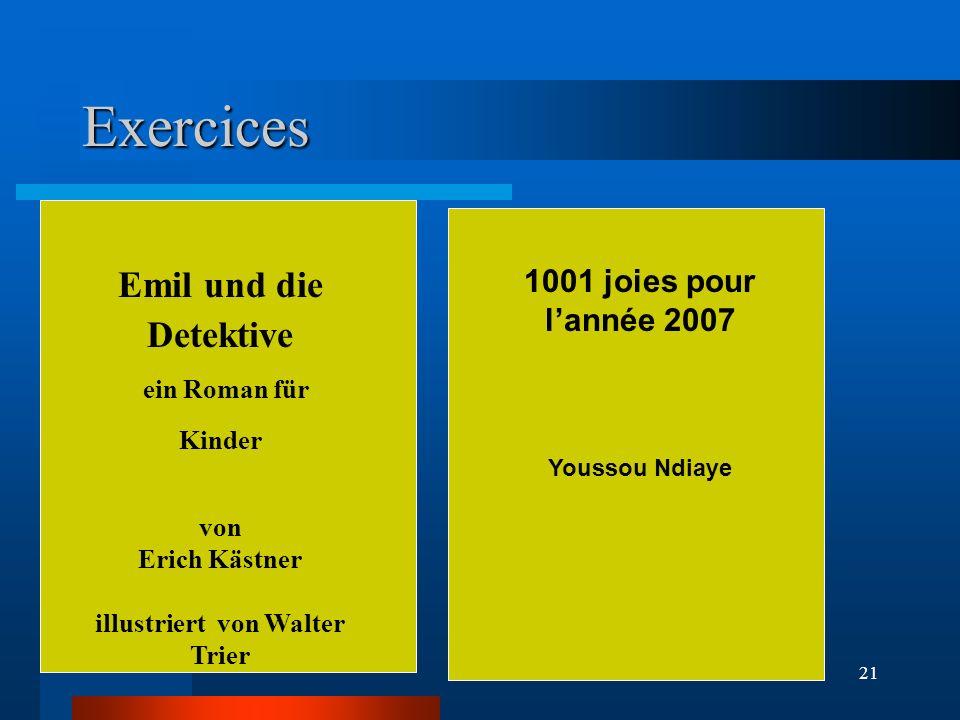 21 Exercices Emil und die Detektive ein Roman für Kinder von Erich Kästner illustriert von Walter Trier 1001 joies pour lannée 2007 Youssou Ndiaye