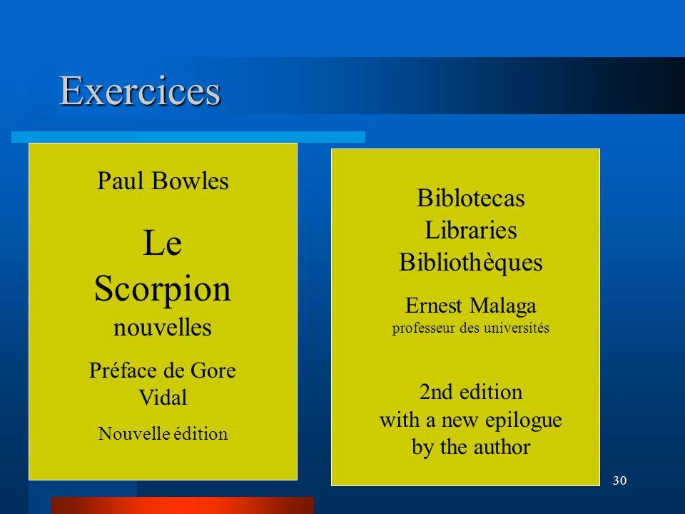30 Exercices Paul Bowles Le Scorpion nouvelles Préface de Gore Vidal Nouvelle édition Biblotecas Libraries Bibliothèques Ernest Malaga professeur des