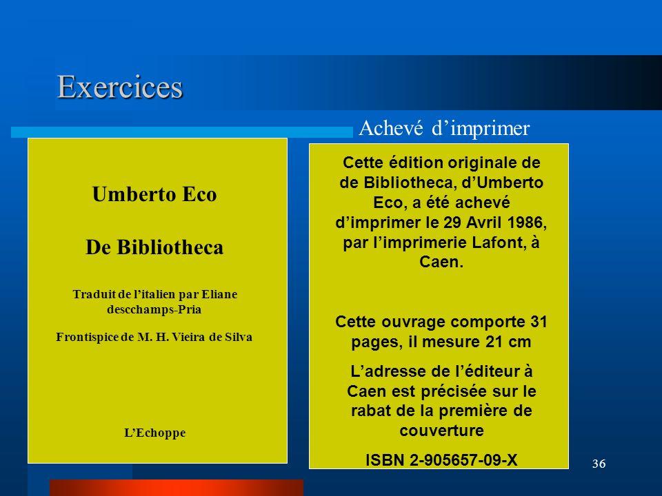 36 Exercices Umberto Eco De Bibliotheca Traduit de litalien par Eliane descchamps-Pria Frontispice de M. H. Vieira de Silva LEchoppe Cette édition ori