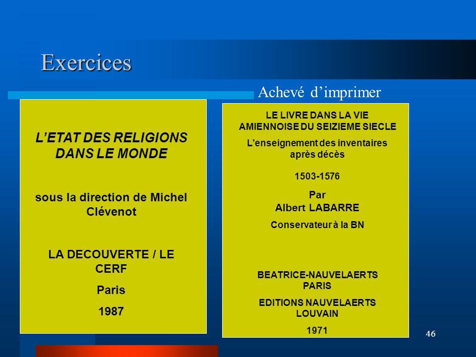 46 Exercices LETAT DES RELIGIONS DANS LE MONDE sous la direction de Michel Clévenot LA DECOUVERTE / LE CERF Paris 1987 LE LIVRE DANS LA VIE AMIENNOISE
