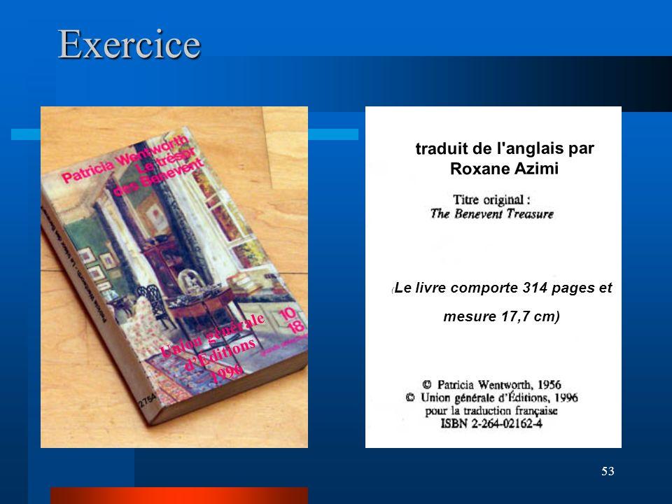 53Exercice ( Le livre comporte 314 pages et mesure 17,7 cm) Un i on générale dÉditions 1996 traduit de l'anglais par Roxane Azimi