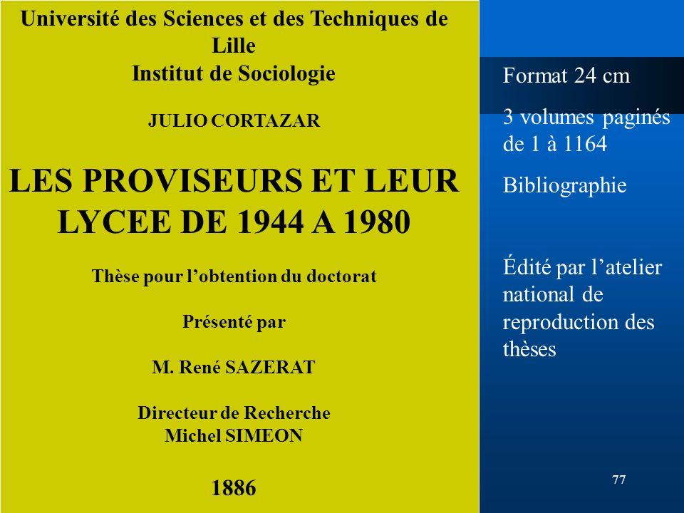 77 Université des Sciences et des Techniques de Lille Institut de Sociologie JULIO CORTAZAR LES PROVISEURS ET LEUR LYCEE DE 1944 A 1980 Thèse pour lob