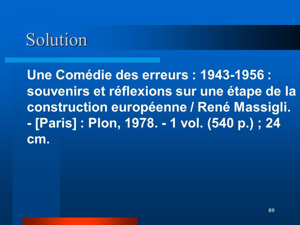 89 Solution Une Comédie des erreurs : 1943-1956 : souvenirs et réflexions sur une étape de la construction européenne / René Massigli. - [Paris] : Plo