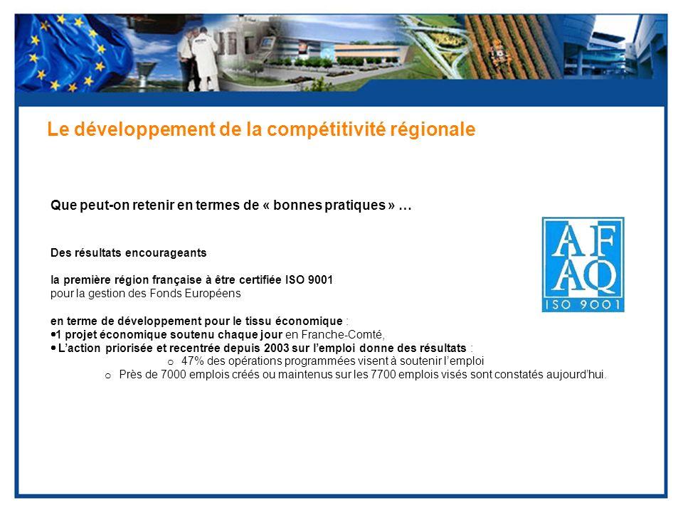 Que peut-on retenir en termes de « bonnes pratiques » … Le développement de la compétitivité régionale Des résultats encourageants la première région