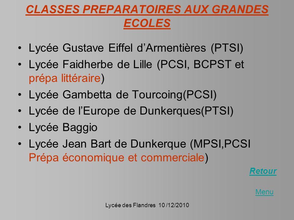 Lycée des Flandres 10 /12/2010 CLASSES PREPARATOIRES AUX GRANDES ECOLES Lycée Gustave Eiffel dArmentières (PTSI) Lycée Faidherbe de Lille (PCSI, BCPST