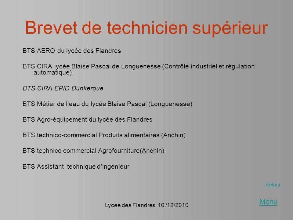 Lycée des Flandres 10 /12/2010 Brevet de technicien supérieur BTS AERO du lycée des Flandres BTS CIRA lycée Blaise Pascal de Longuenesse (Contrôle ind