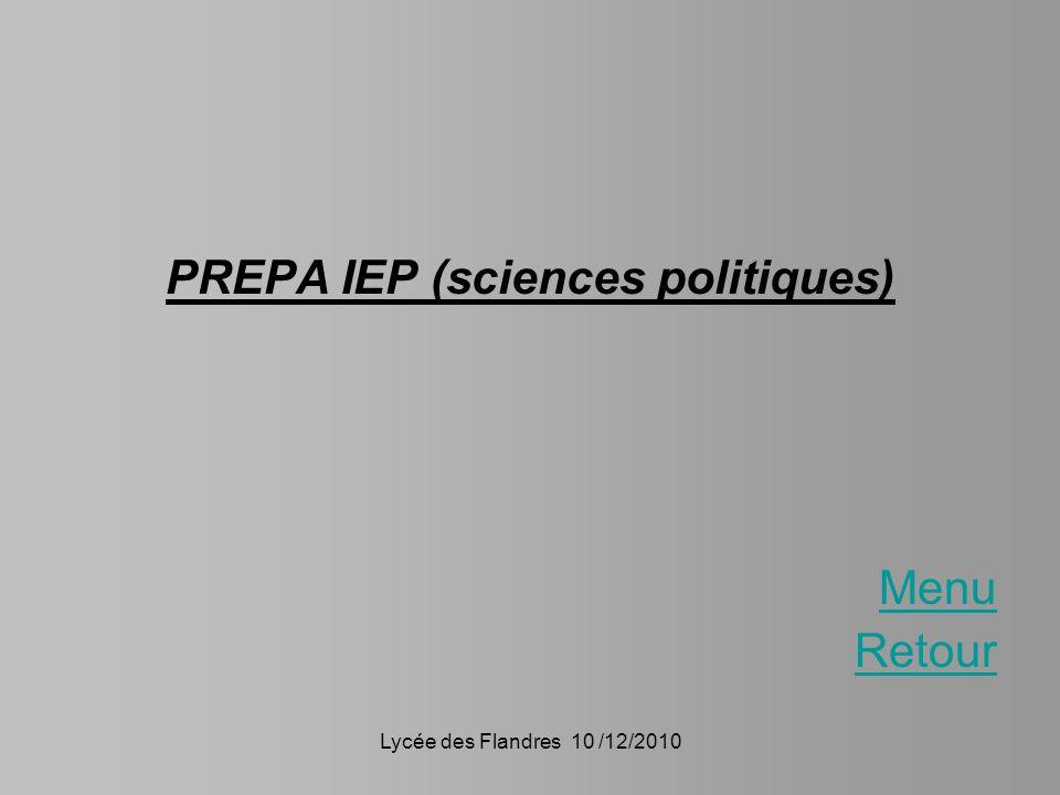 Lycée des Flandres 10 /12/2010 PREPA IEP (sciences politiques) Menu Retour