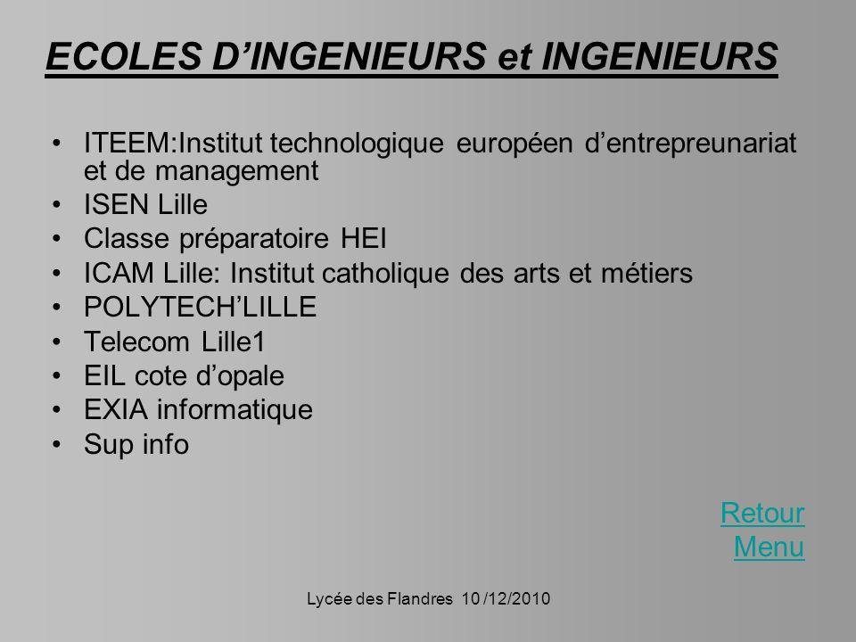 Lycée des Flandres 10 /12/2010 ITEEM:Institut technologique européen dentrepreunariat et de management ISEN Lille Classe préparatoire HEI ICAM Lille: