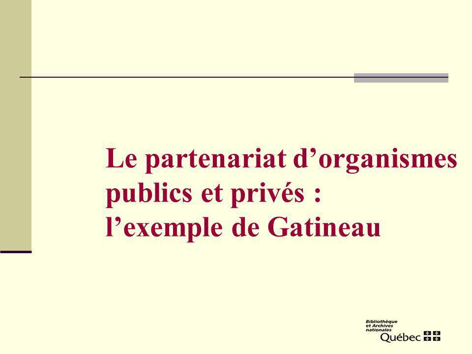 Le partenariat dorganismes publics et privés : lexemple de Gatineau