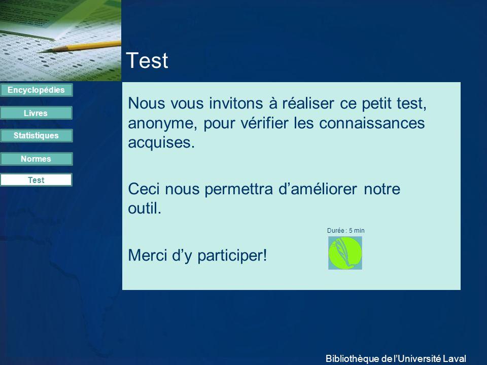 Test Nous vous invitons à réaliser ce petit test, anonyme, pour vérifier les connaissances acquises. Ceci nous permettra daméliorer notre outil. Merci