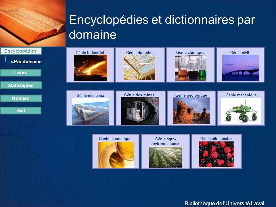 Encyclopédies et dictionnaires par domaine Génie industriel Génie du bois Encyclopédies Livres Statistiques Normes Test Par domaine Génie chimique Gén