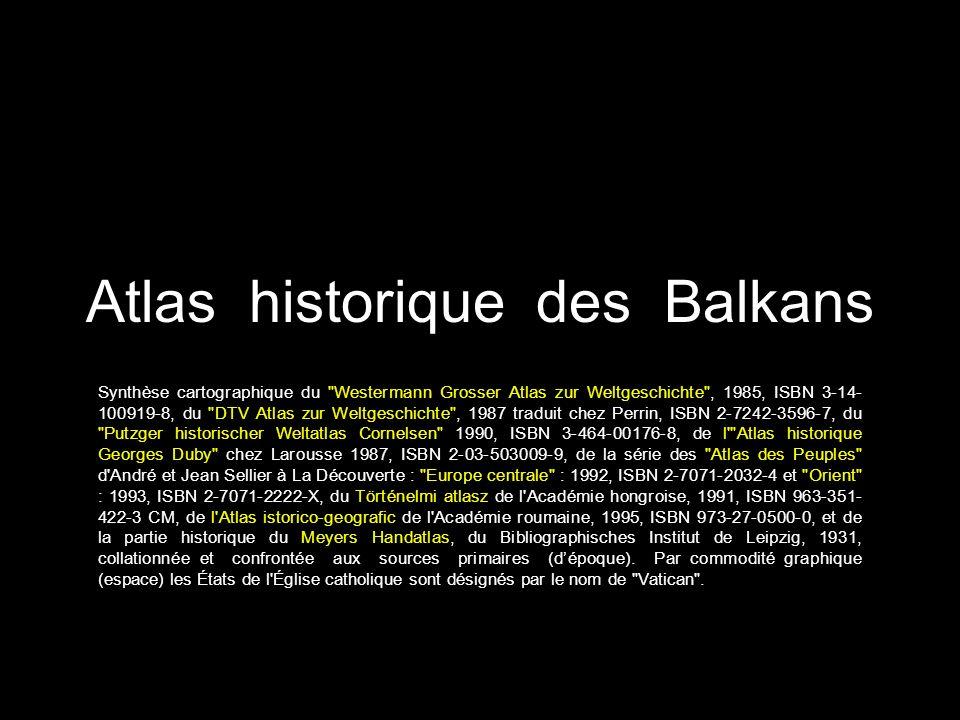 Atlas historique des Balkans Synthèse cartographique du