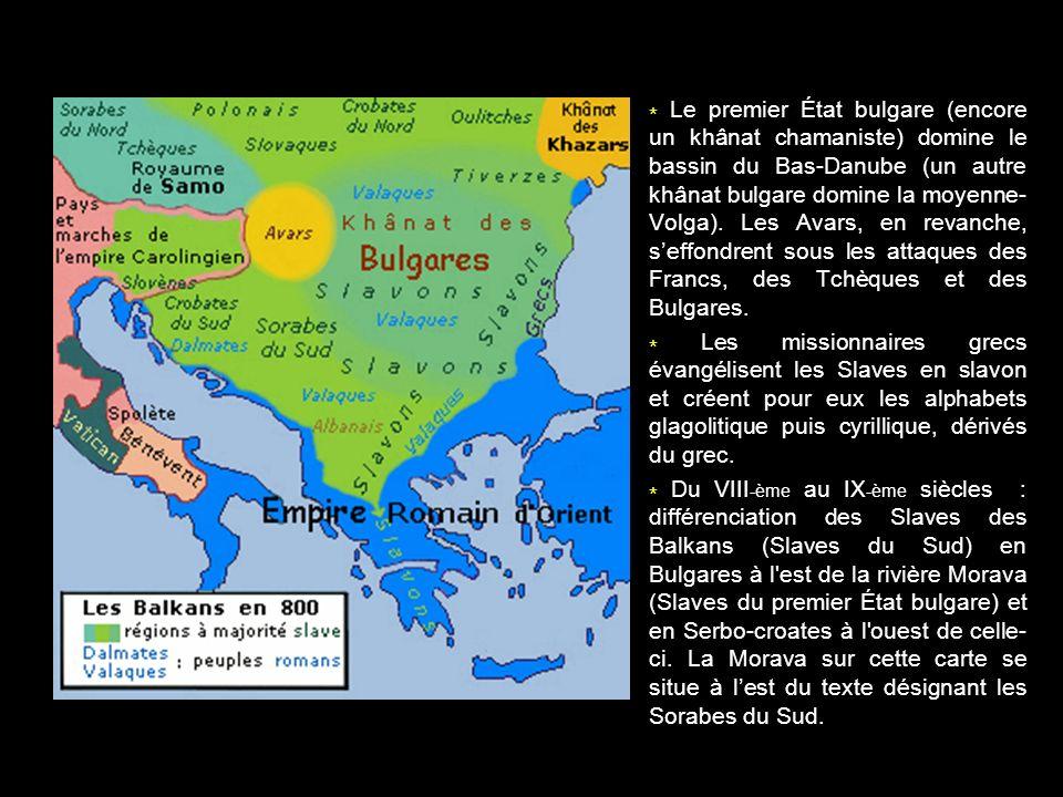 * Le premier État bulgare (encore un khânat chamaniste) domine le bassin du Bas-Danube (un autre khânat bulgare domine la moyenne- Volga). Les Avars,
