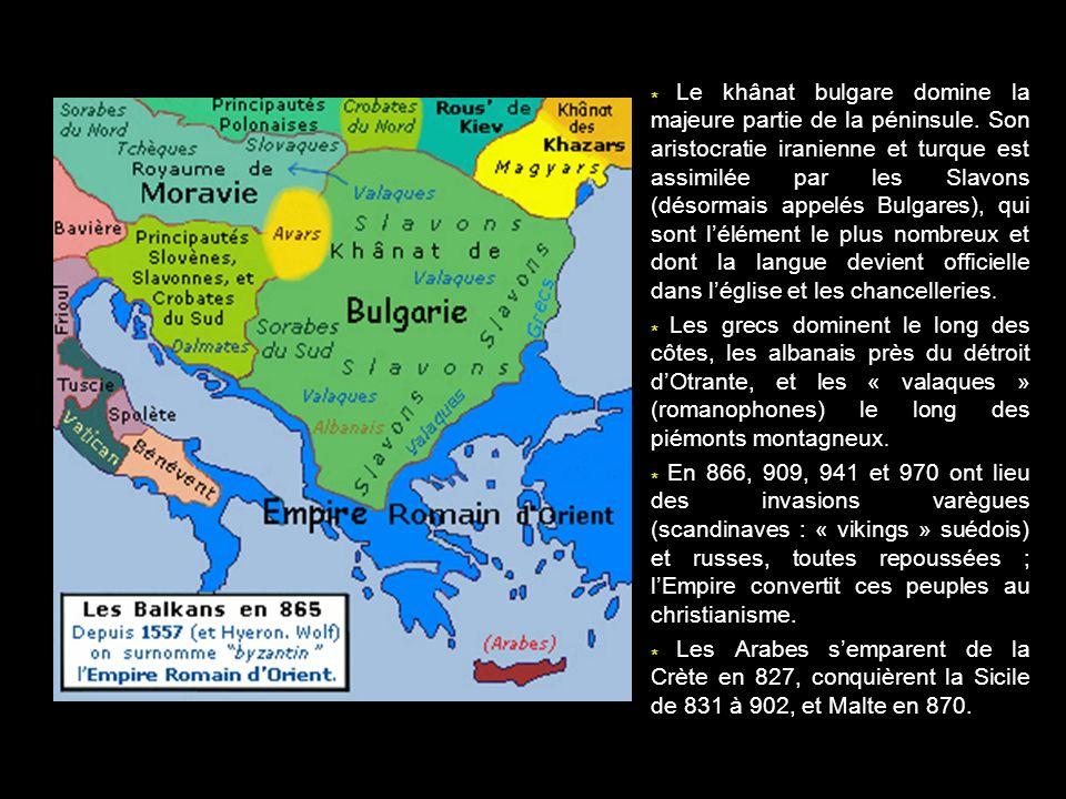 * Le khânat bulgare domine la majeure partie de la péninsule. Son aristocratie iranienne et turque est assimilée par les Slavons (désormais appelés Bu