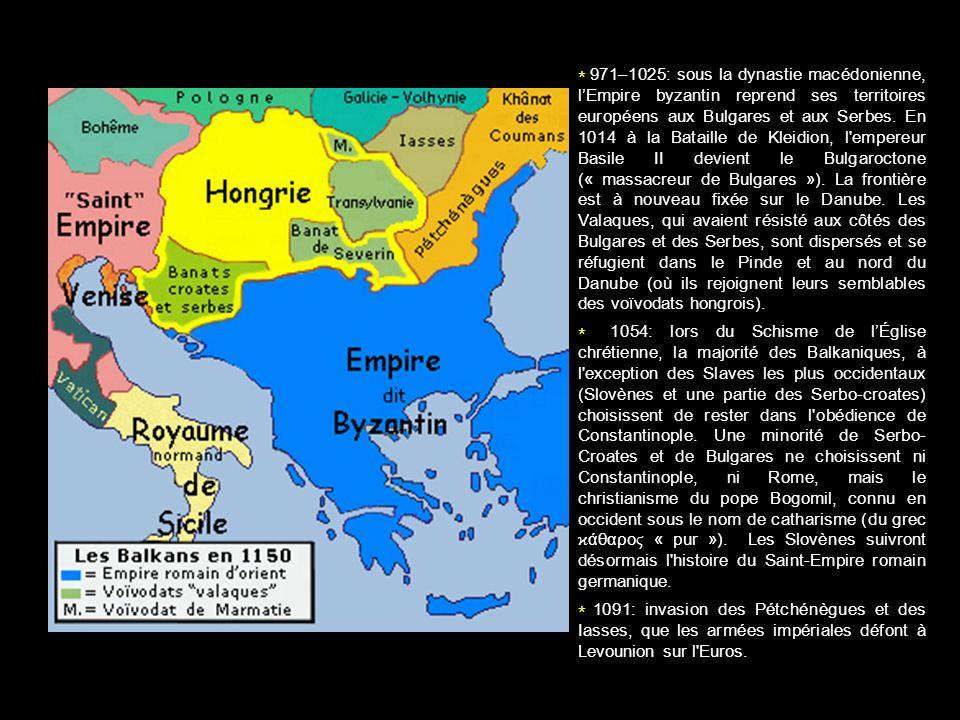 * 971–1025: sous la dynastie macédonienne, lEmpire byzantin reprend ses territoires européens aux Bulgares et aux Serbes. En 1014 à la Bataille de Kle