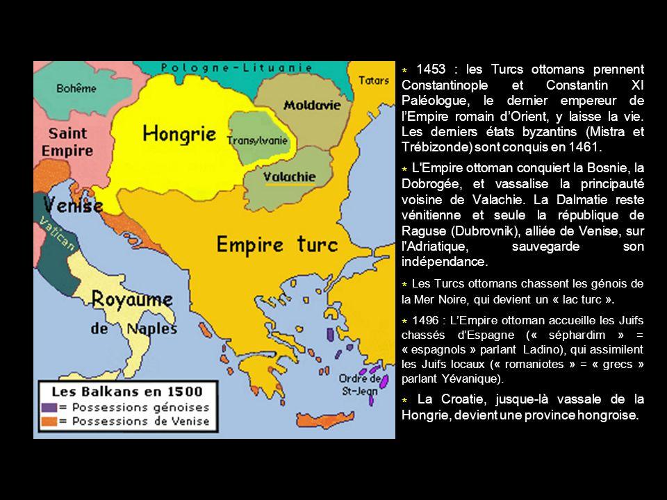 * 1453 : les Turcs ottomans prennent Constantinople et Constantin XI Paléologue, le dernier empereur de lEmpire romain dOrient, y laisse la vie. Les d