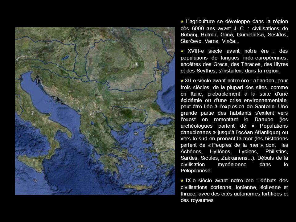 * L'agriculture se développe dans la région dès 6000 ans avant J.-C. : civilisations de Bubanj, Butmir, Glina, Gumelnitsa, Sesklos, Starčevo, Varna, V