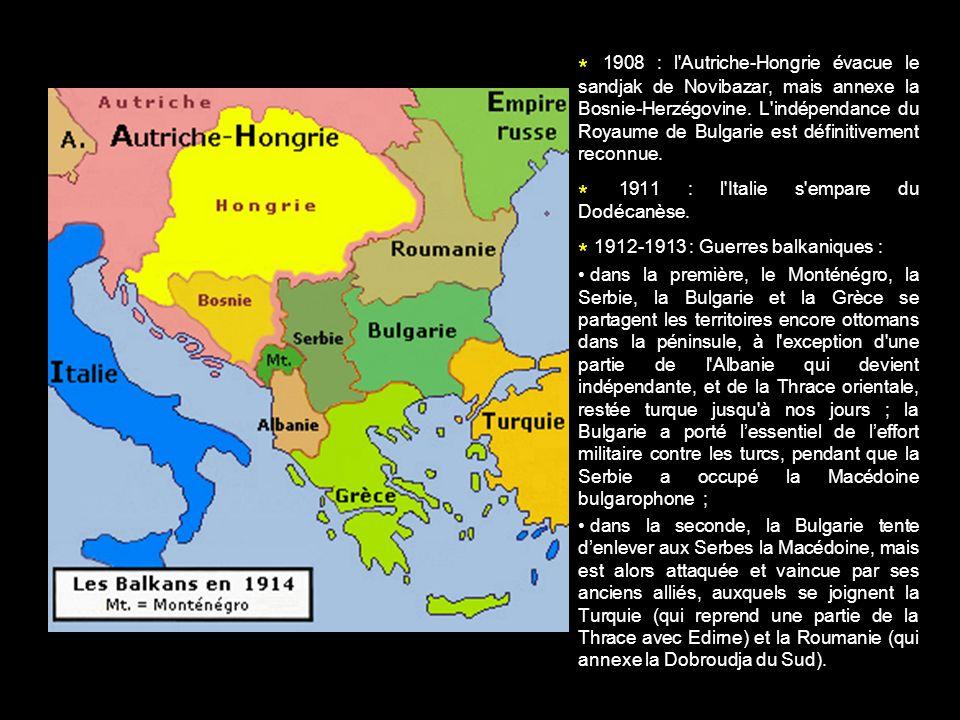 * 1908 : l'Autriche-Hongrie évacue le sandjak de Novibazar, mais annexe la Bosnie-Herzégovine. L'indépendance du Royaume de Bulgarie est définitivemen